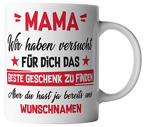 vanVerden Tasse - Mama Wir haben versucht für dich das beste Geschenk zu finden, aber du hast ja bereits uns - Wunschnamen anpassbar personalisiert