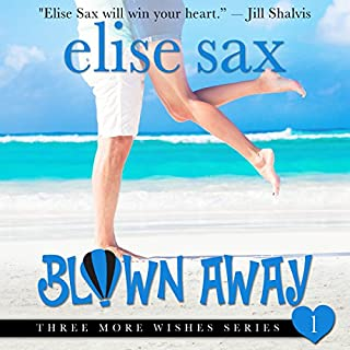 Blown Away     Three More Wishes, Book 1              By:                                                                                                                                 Elise Sax                               Narrated by:                                                                                                                                 Angie Hickman                      Length: 3 hrs and 6 mins     20 ratings     Overall 4.5