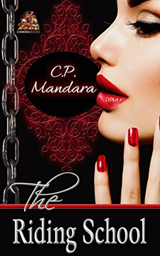 Book: The Riding School: Inducted into a world of pony play... (The Pony Tales Book 1) by C.P. Mandara