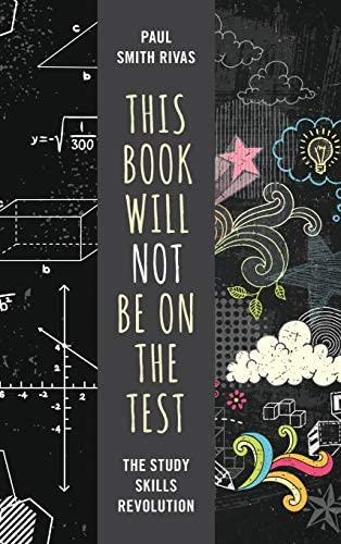 This Book Will Not Be on the Test The Study Skills Revolution product image