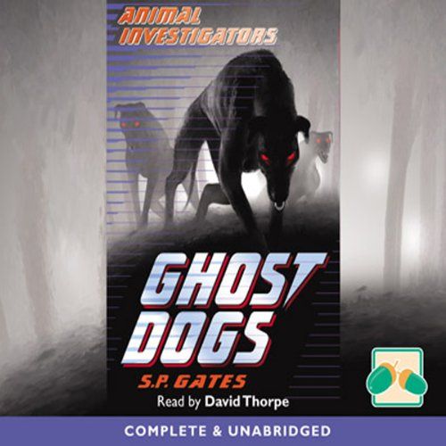 Animal Investigators: Ghost Dogs cover art