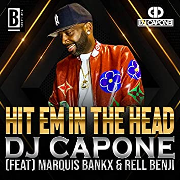HIT EM IN THE HEAD (feat. Marquis Bankx & Rell Benji)