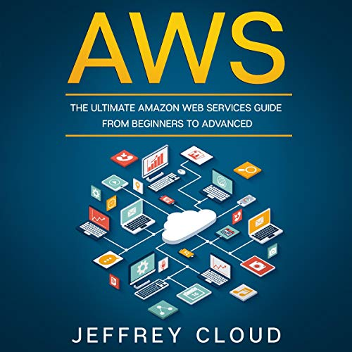Couverture de AWS: The Ultimate Amazon Web Services Guide From Beginners to Advanced