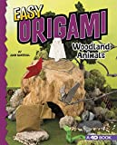 Easy Origami Woodland Animals: 4D an Augmented Reading Paper Folding Experience (Easy Origami Animals)