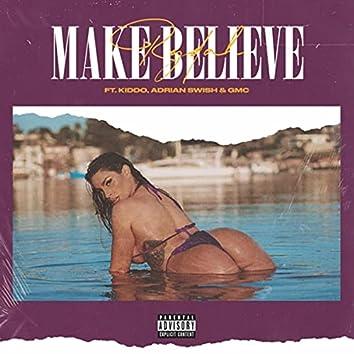 Make Believe (feat. Kiddo, Adrian Swish & Gmc)