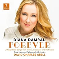 Forever - Unforgettable Songs by Diana Damrau