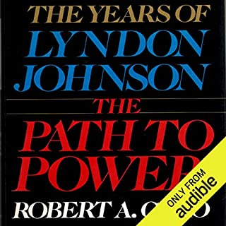 The Path to Power     The Years of Lyndon Johnson              By:                                                                                                                                 Robert A. Caro                               Narrated by:                                                                                                                                 Grover Gardner                      Length: 40 hrs and 29 mins     1,786 ratings     Overall 4.8