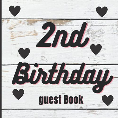 2nd Birthday Guest Book: 2nd birthday gifts for girls - 2nd happy birthday book guest book for your baby - paperback