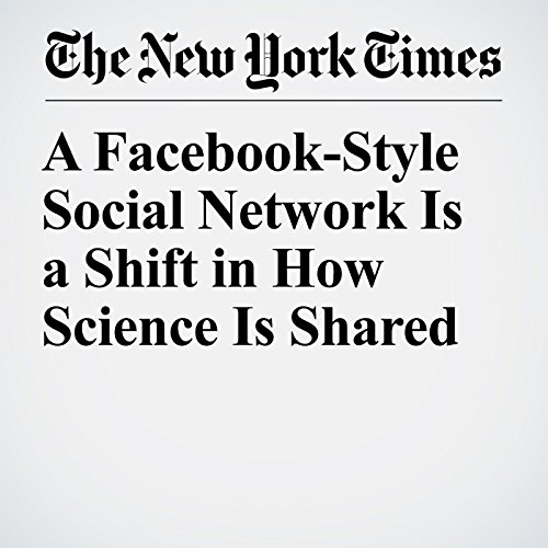 A Facebook-Style Social Network Is a Shift in How Science Is Shared copertina