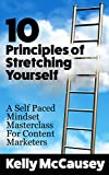 10 Principles of Stretching Yourself: A Self Paced Mindset Masterclass For Content Marketers (English Edition)