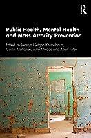 Public Health, Mental Health and Mass Atrocity Prevention