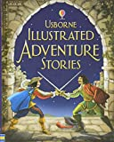 Illustrated Adventure Stories (Illustrated Story Collections)