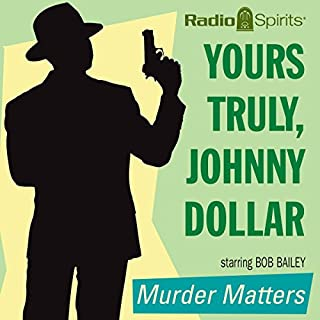 Yours Truly, Johnny Dollar: Murder Matters cover art