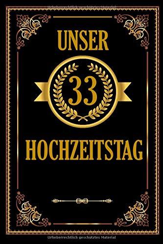 Unser 33 Hochzeitstag: Romantisches Gästebuch Zum Hochzeitstag I A5 110 Seiten Viel Platz Für...
