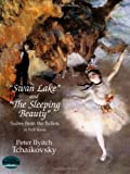 'swan Lake' and 'the Sleeping Beauty': Suites from the Ballets in Full Score [Lingua inglese]