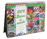 100 % bricos du monde (100% Activités) (French Edition)