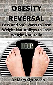 OBESITY REVERSAL: Easy and Safe Ways to Lose Weight Naturally 1