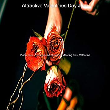 Piano Jazz - Background Music for Meeting Your Valentine