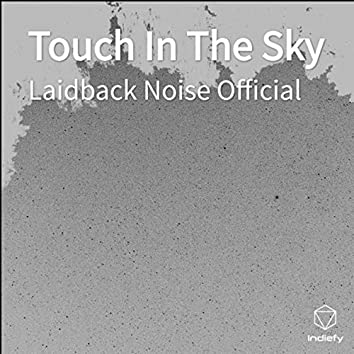 Touch In The Sky