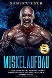 Muskelaufbau: Das große Fitness Buch für deinen Traumkörper. Mit den effektivsten, bebilderten...