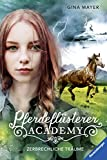 Pferdeflüsterer-Academy, Band 5: Zerbrechliche Träume
