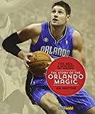 The Story of the Orlando Magic (The NBA: A History of Hoops) - Jim Whiting