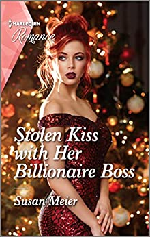Stolen Kiss with Her Billionaire Boss (Christmas at the Harrington Park Hotel Book 3) by [Susan Meier]