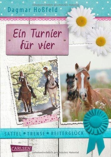 Sattel, Trense, Reiterglück, Band 1: Ein Turnier für vier von Dagmar Hoßfeld (13. März 2015) Gebundene Ausgabe