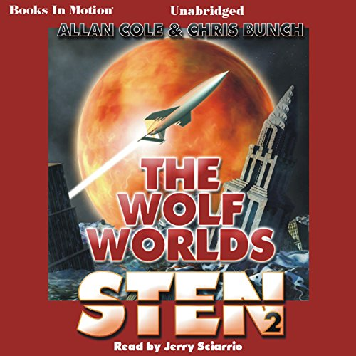 The Wolf Worlds     Sten Series, Book 2              By:                                                                                                                                 Chris Bunch,                                                                                        Allan Cole                               Narrated by:                                                                                                                                 Jerry Sciarrio                      Length: 9 hrs and 26 mins     4 ratings     Overall 4.8