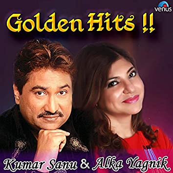 Golden Hits (Kumar Sanu & Alka Yagnik)