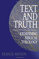 Text and Truth: Redefining Biblical Theology