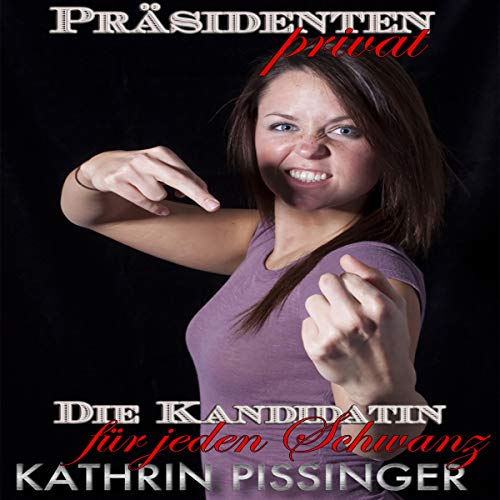 Die Kandidatin für jeden Schwanz (Präsidenten privat) Titelbild