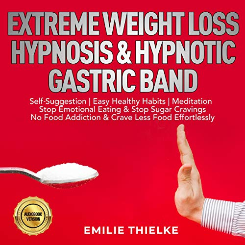 Extreme Weight Loss Hypnosis & Hypnotic Gastric Band  By  cover art