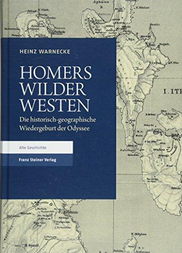 Homers Wilder Westen: Die historisch-geographische Wiedergeburt der Odyssee
