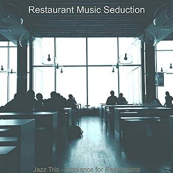 Jazz Trio - Ambiance for Restaurants