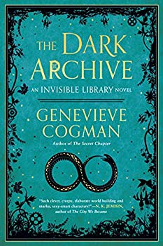 The Dark Archive  The Invisible Library Novel