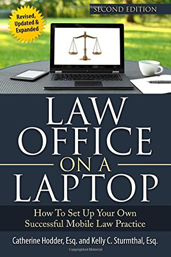 Compare Textbook Prices for Law Office on a Laptop: How to Set Up Your Successful Mobile Law Practice 2 Edition ISBN 9781545503263 by Hodder Esq., Catherine,Sturmthal Esq., Kelly C.