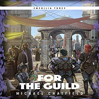 For the Guild     Emerilia, Book 3              By:                                                                                                                                 Michael Chatfield                               Narrated by:                                                                                                                                 Tristan Morris                      Length: 15 hrs and 41 mins     1,320 ratings     Overall 4.7