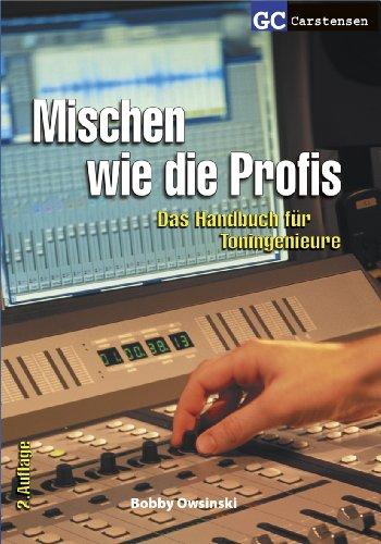 Mischen wie die Profis: Das Handbuch für Toningenieure (Factfinder-Serie)