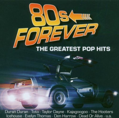 Duran Duran, Hooters, Icehouse, Hall & Oates, Den Harrow, Boy meets Girl, Dead or Alive, Taylor Dayne.. by 80's forever-The greatest Pop Hits (16 tracks) (0100-01-01)