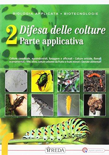 Biologia applicata. Per le Scuole superiori. Con e-book. Con espansione online. Difesa delle colture (Vol. 2)