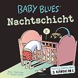 Baby Blues Sammelband: Nachtschicht: 3 Bände in 1