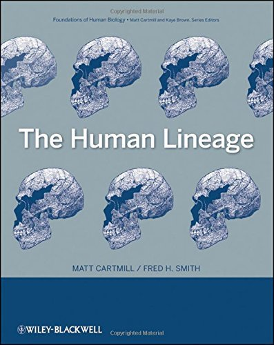 The Human Lineage by Matt Cartmill (2009-03-30)