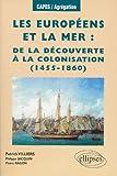 Les Européens et la mer - De la découverte à la colonisation, 1455-1860