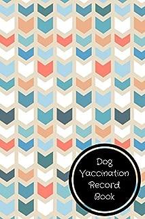 Dog Vaccination Record Book: Pet Log Book