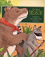 Golden Treasury: A Collection of Classic Children's Stories and Fairytales 0752526111 Book Cover