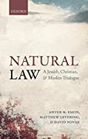 Natural Law: A Jewish, Christian, and Muslim Trialogue by Anver M. Emon Matthew Levering David Novak(2015-11-24)