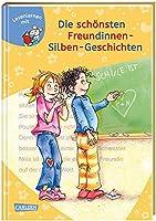 LESEMAUS zum Lesenlernen Sammelbaende: Die schoensten Freundinnen-Silben-Geschichten: Extra Lesetraining - Lesetexte mit farbiger Silbenmarkierung