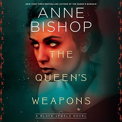 The Queen's Weapons Audiobook By Anne Bishop cover art