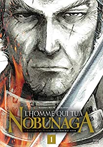 L'Homme qui tua Nobunaga Edition simple Tome 1